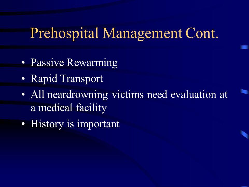 Prehospital Management Cont.