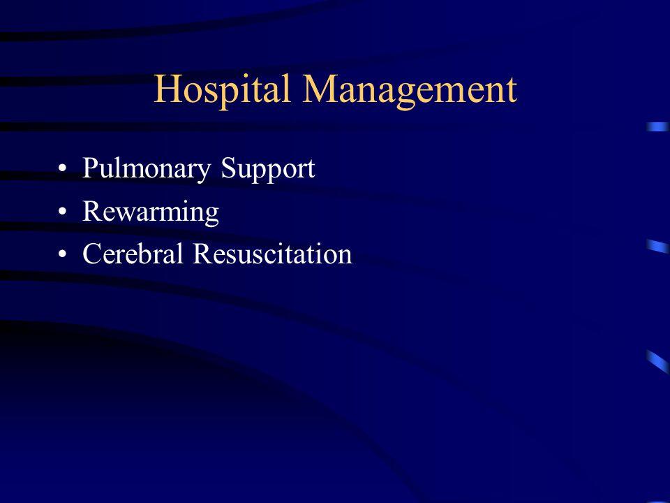 Hospital Management Pulmonary Support Rewarming Cerebral Resuscitation