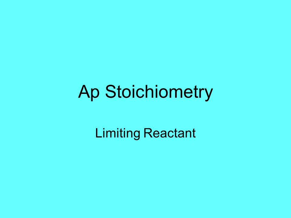 Ap Stoichiometry Limiting Reactant