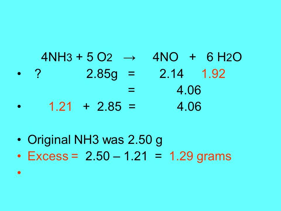 4NH 3 + 5 O 2 → 4NO + 6 H 2 O .
