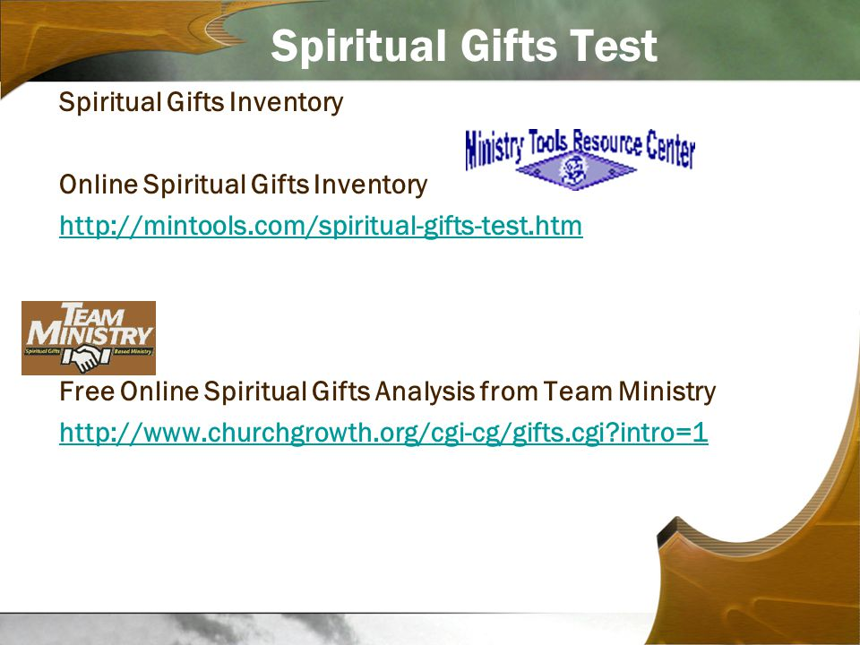 Spiritual Gifts Test Spiritual Gifts Inventory Online Spiritual Gifts Inventory http://mintools.com/spiritual-gifts-test.htm Free Online Spiritual Gifts Analysis from Team Ministry http://www.churchgrowth.org/cgi-cg/gifts.cgi intro=1