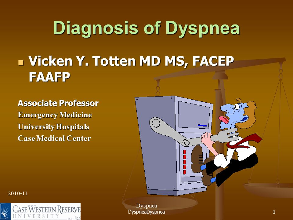 DyspneaDyspnea12 Case 1 – additional history PMHx: none.