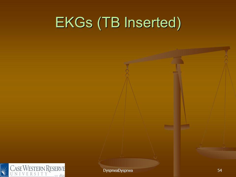 DyspneaDyspnea54 EKGs (TB Inserted)