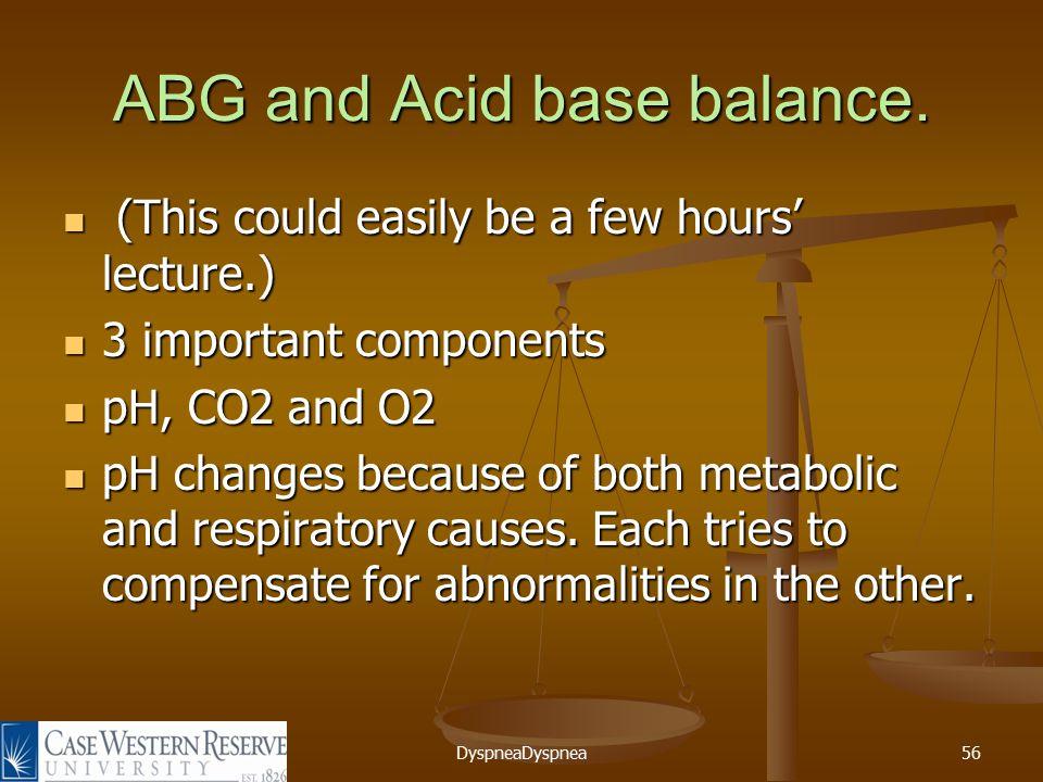 DyspneaDyspnea56 ABG and Acid base balance.