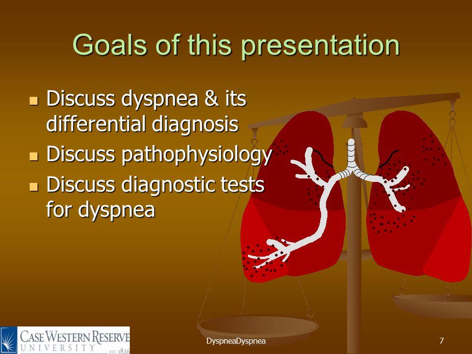 DyspneaDyspnea28 April, 99 Tools to evaluate dyspnea Suspicion / Clinical knowledge.