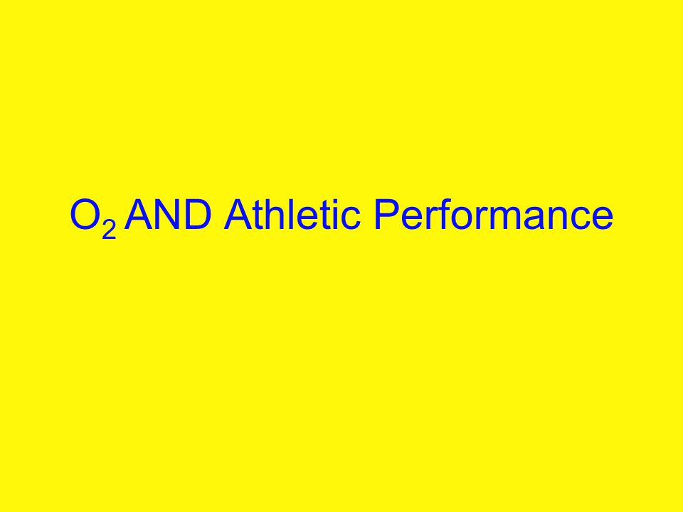 O 2 AND Athletic Performance
