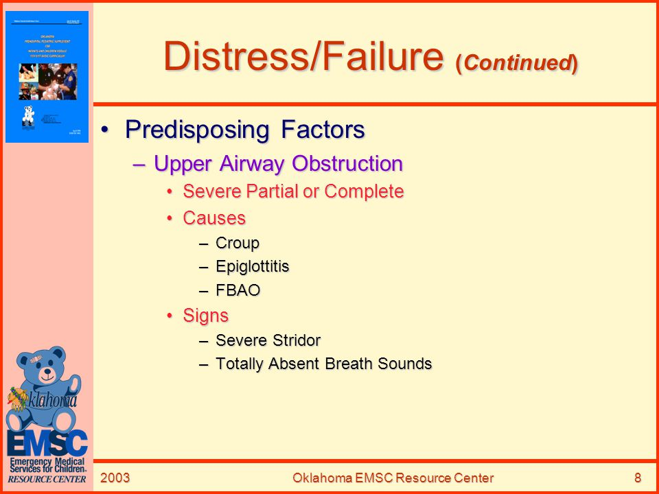 2003Oklahoma EMSC Resource Center19 Croup (Continued) AssessmentAssessment –Hoarse Cry/Voice –Seal-Like Barking Cough –Low-Grade Fever –Inspiratory Stridor Expiratory in Severe CasesExpiratory in Severe Cases –Respiratory Distress Nasal FlaringNasal Flaring Costal RetractionsCostal Retractions TachypneaTachypnea TachycardiaTachycardia Pallor/CyanosisPallor/Cyanosis