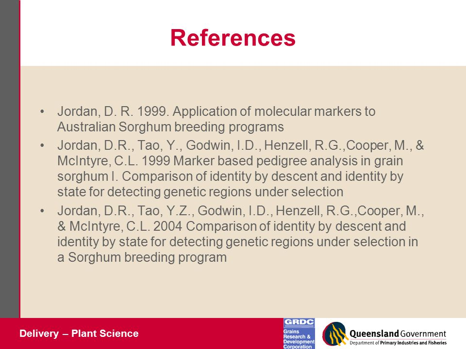 Delivery – Plant Science References Jordan, D. R.