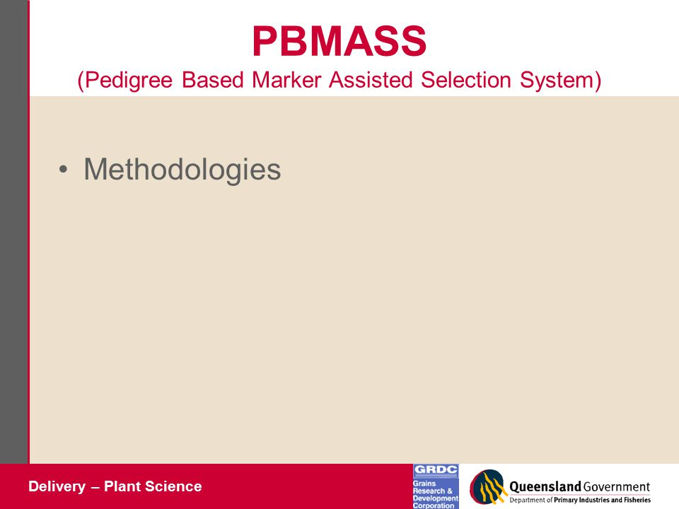 Delivery – Plant Science PBMASS (Pedigree Based Marker Assisted Selection System) Methodologies