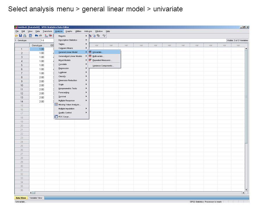 Select analysis menu > general linear model > univariate