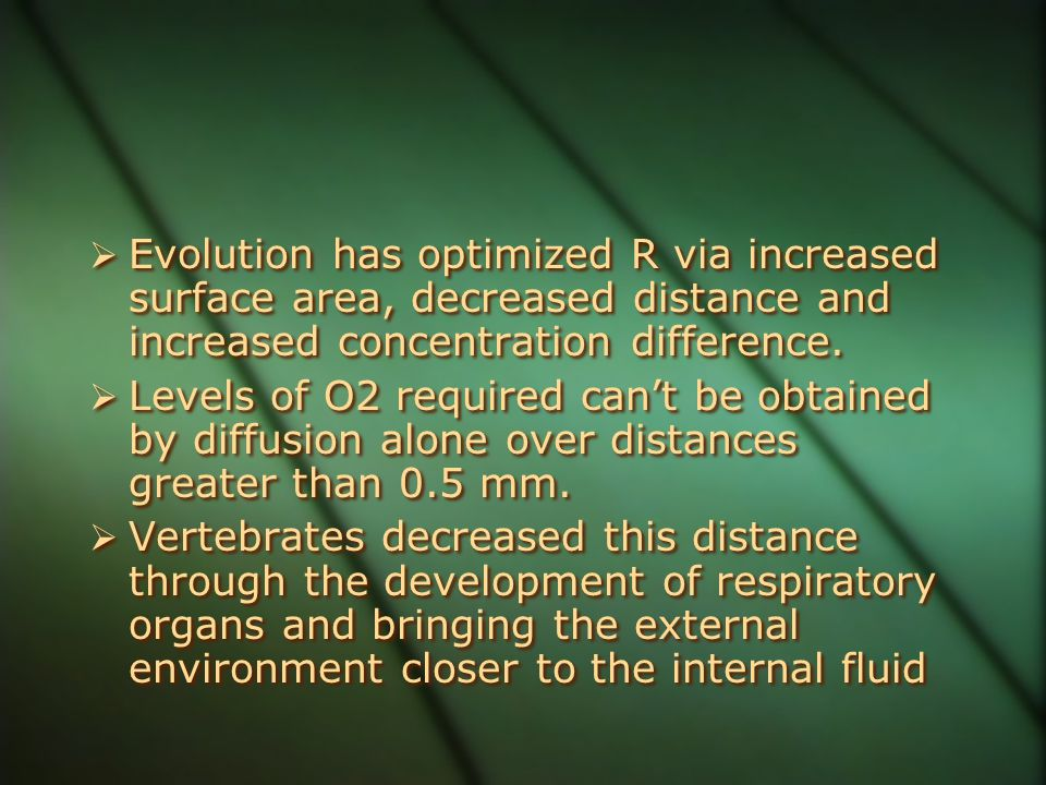 Evolution has optimized R via increased surface area, decreased distance and increased concentration difference.  Levels of O2 required can't be ob