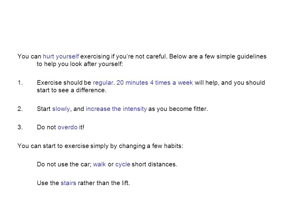 You can hurt yourself exercising if you're not careful.