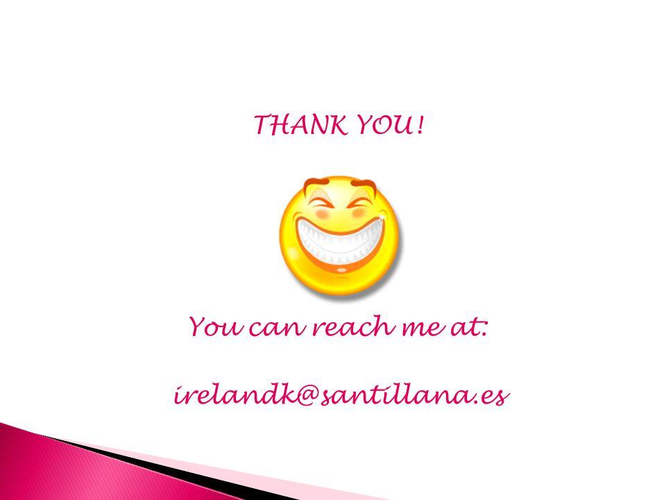 THANK YOU! You can reach me at: irelandk@santillana.es