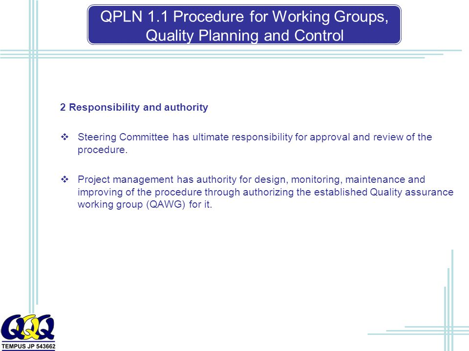 2 Responsibility and authority  Steering Committee has ultimate responsibility for approval and review of the procedure.