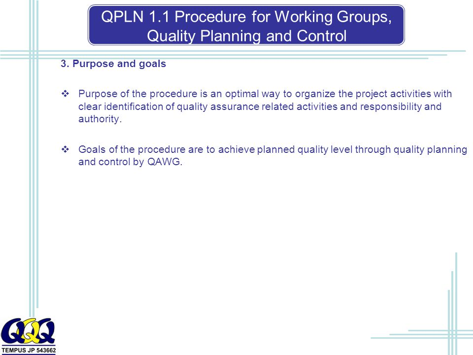 QPLN 1.1 Procedure for Working Groups, Quality Planning and Control 3.