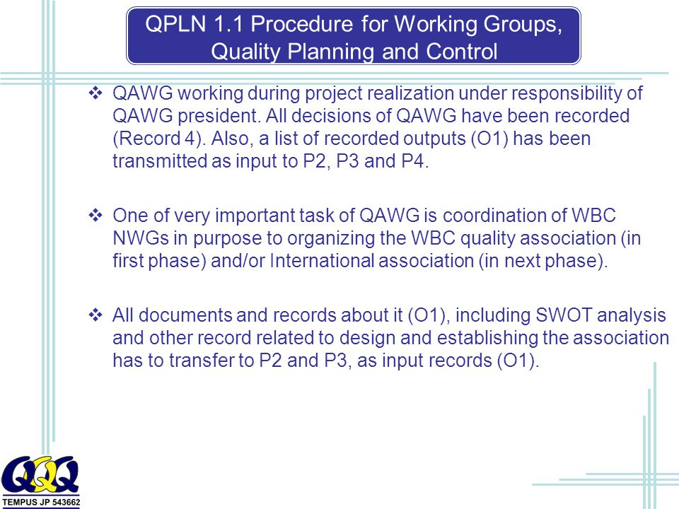  QAWG working during project realization under responsibility of QAWG president.