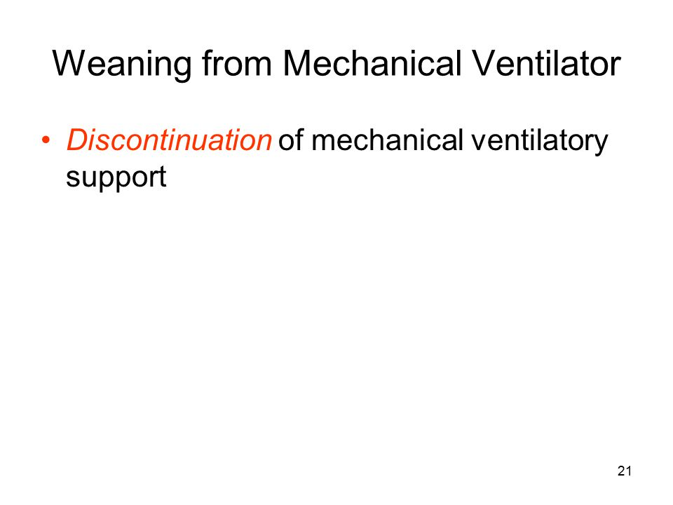 21 Weaning from Mechanical Ventilator Discontinuation of mechanical ventilatory support