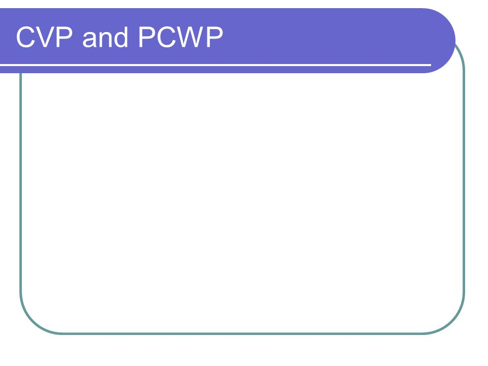 CVP and PCWP