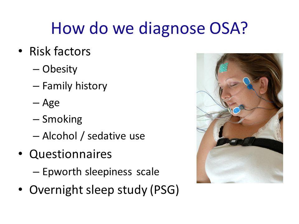 How do we diagnose OSA.