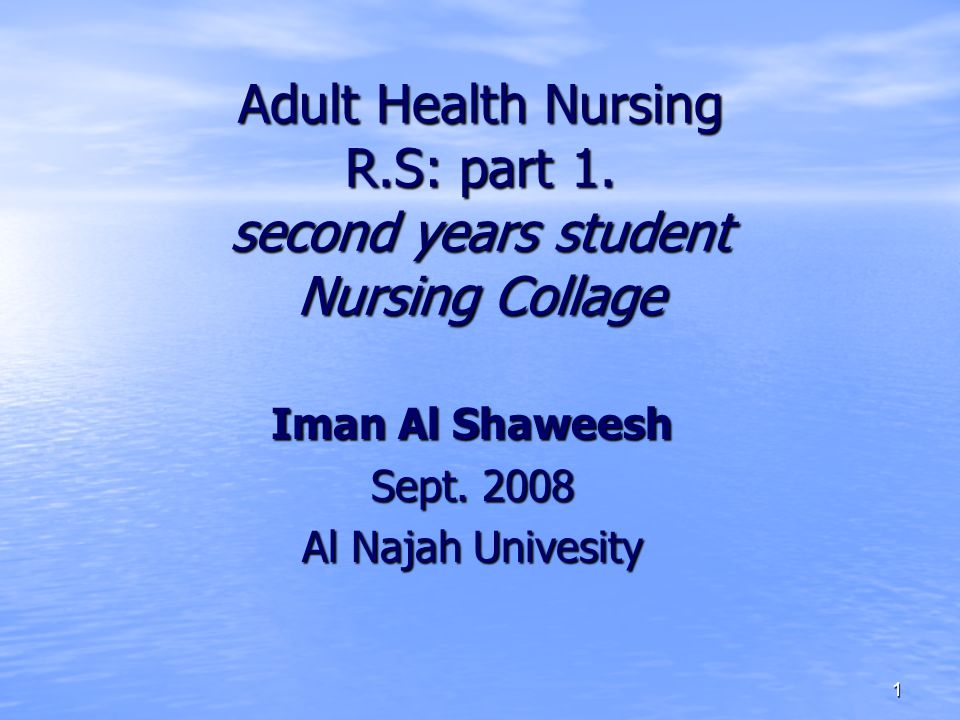 1 Adult Health Nursing R.S: part 1. second years student Nursing Collage Iman Al Shaweesh Sept.