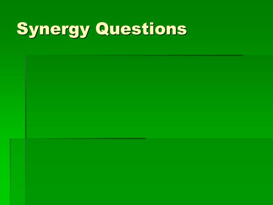 Synergy Questions