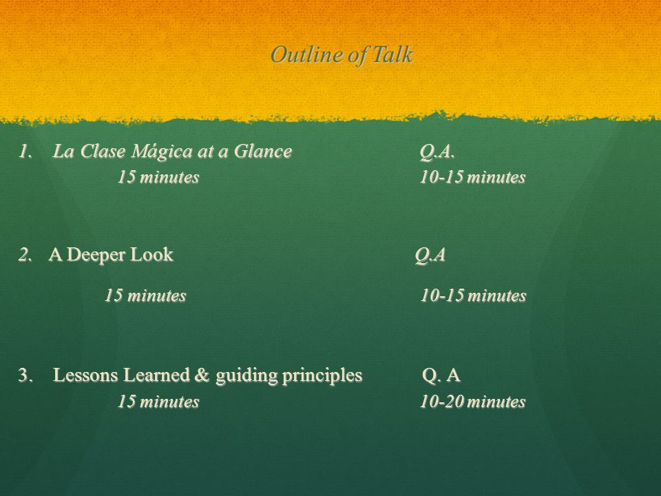 Outline of Talk Outline of Talk 1.La Clase Mágica at a Glance Q.A.