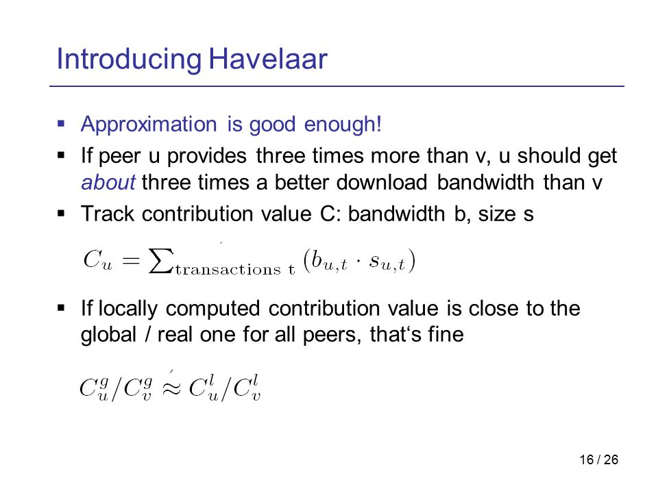 16 / 26 Introducing Havelaar  Approximation is good enough.