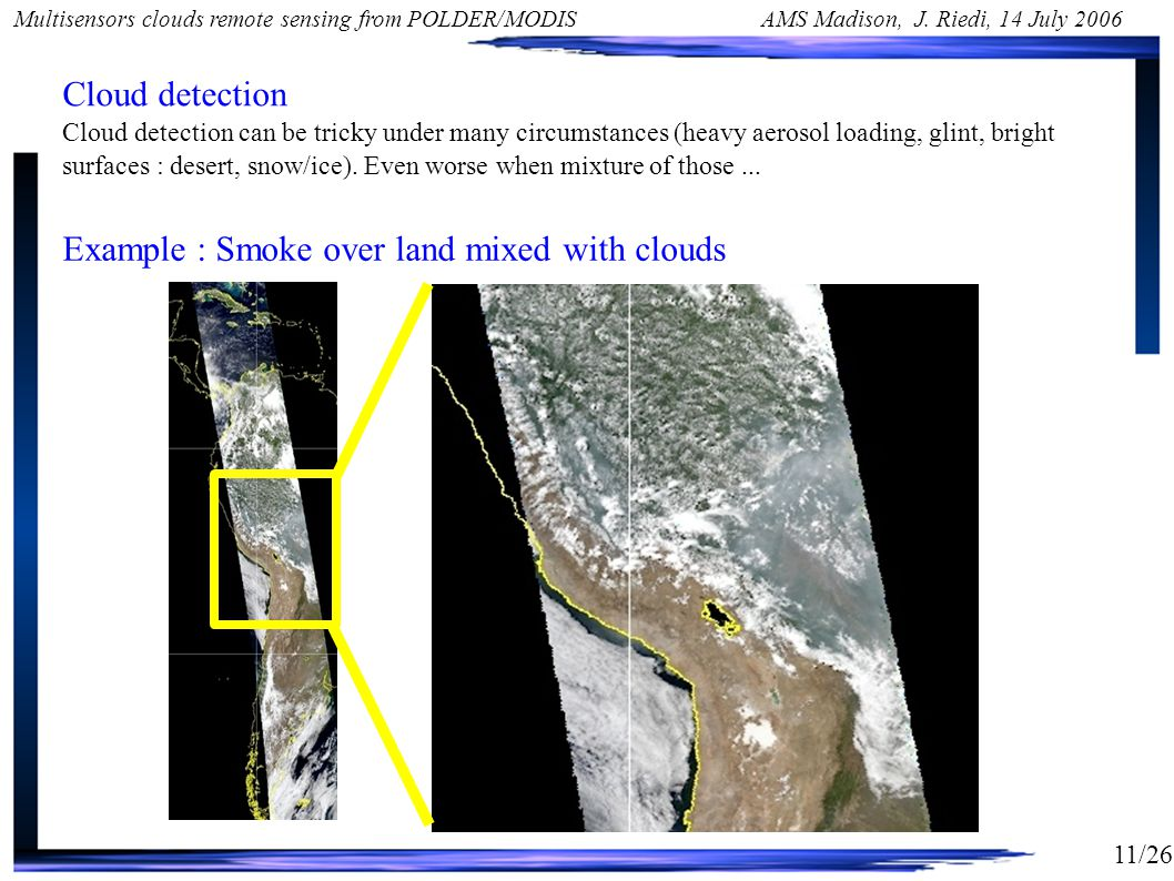 11/26 Multisensors clouds remote sensing from POLDER/MODIS AMS Madison, J.