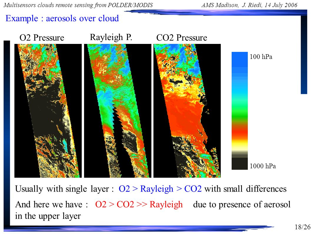18/26 Multisensors clouds remote sensing from POLDER/MODIS AMS Madison, J.