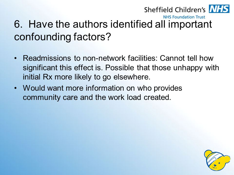 6. Have the authors identified all important confounding factors.