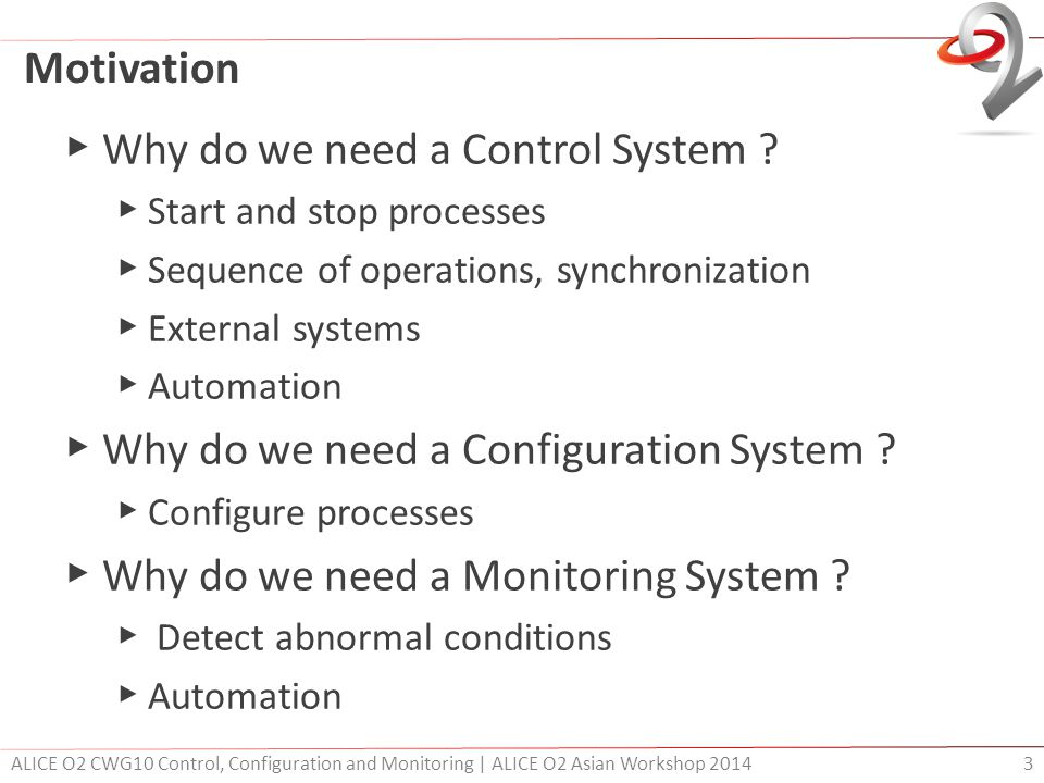 Motivation ▶ Why do we need a Control System .