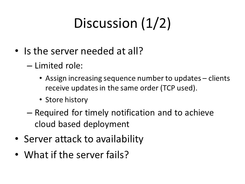 Discussion (1/2) Is the server needed at all.
