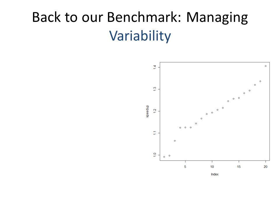 Back to our Benchmark: Managing Variability