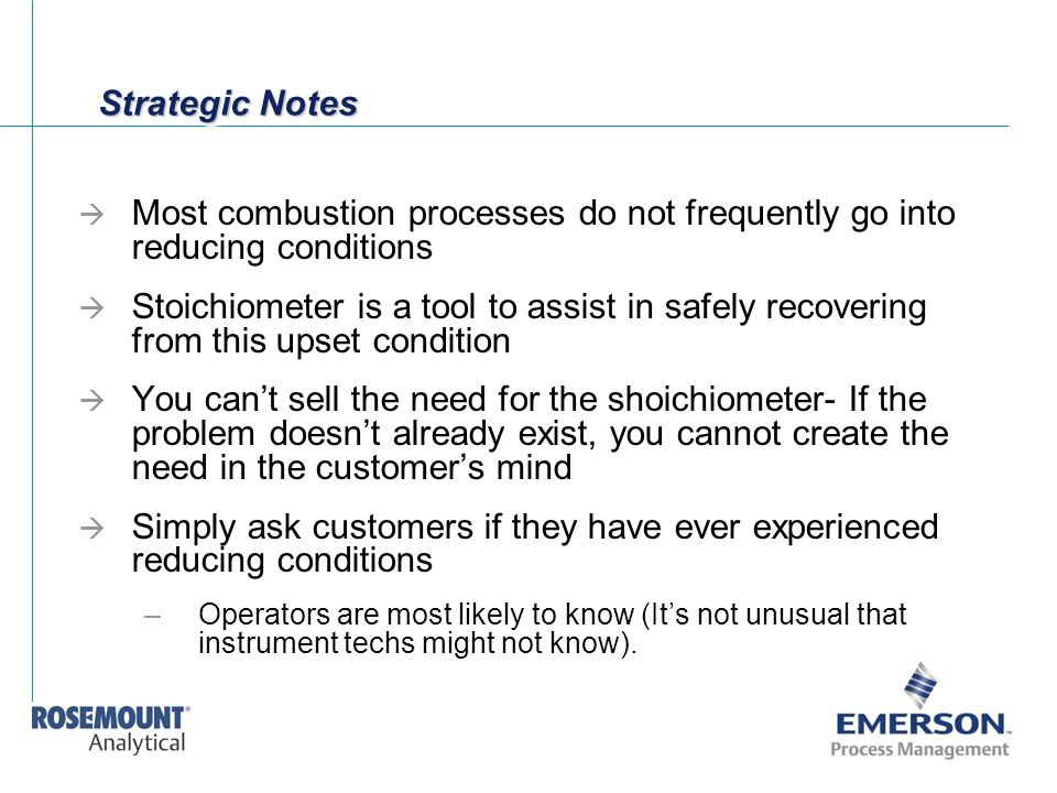 Strategic Notes  Most combustion processes do not frequently go into reducing conditions  Stoichiometer is a tool to assist in safely recovering fro