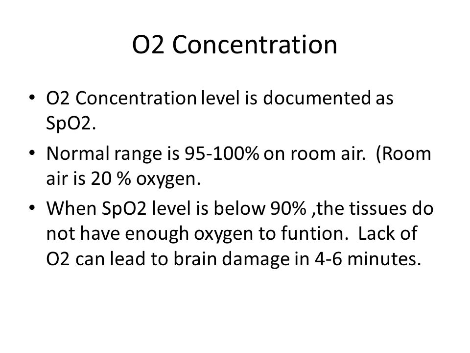 O2 Concentration O2 Concentration level is documented as SpO2.
