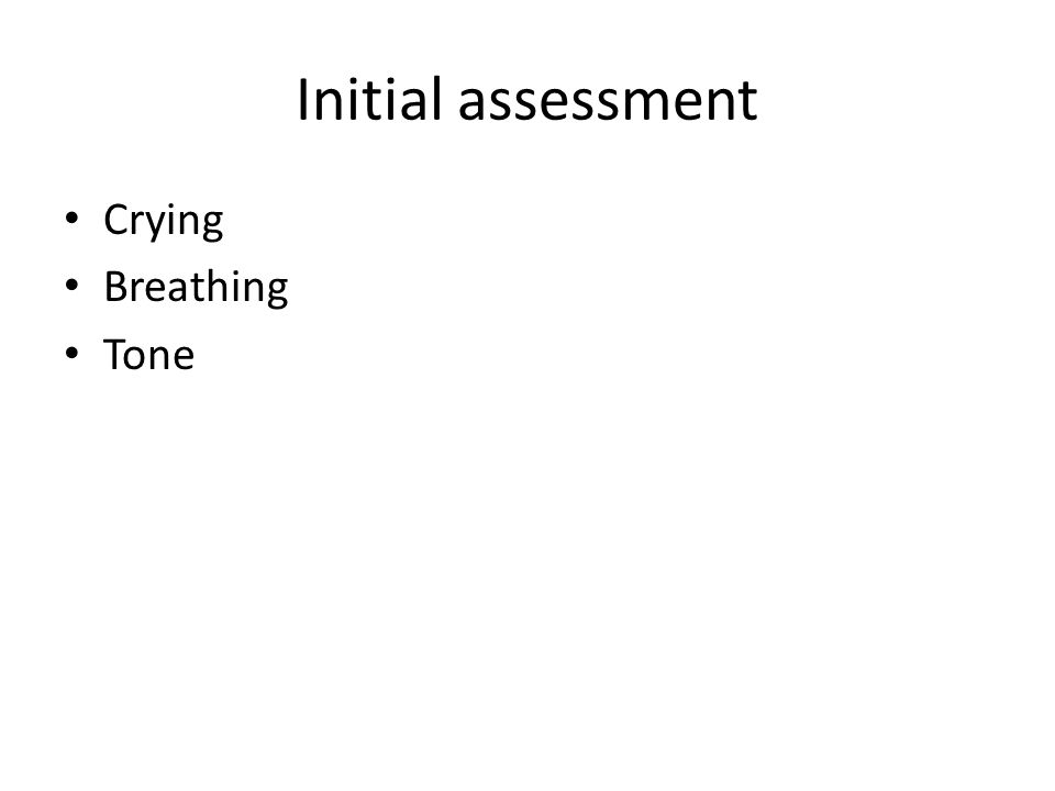 Initial assessment Crying Breathing Tone