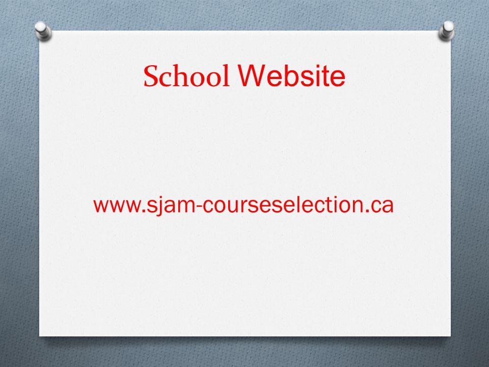 School Website www.sjam-courseselection.ca