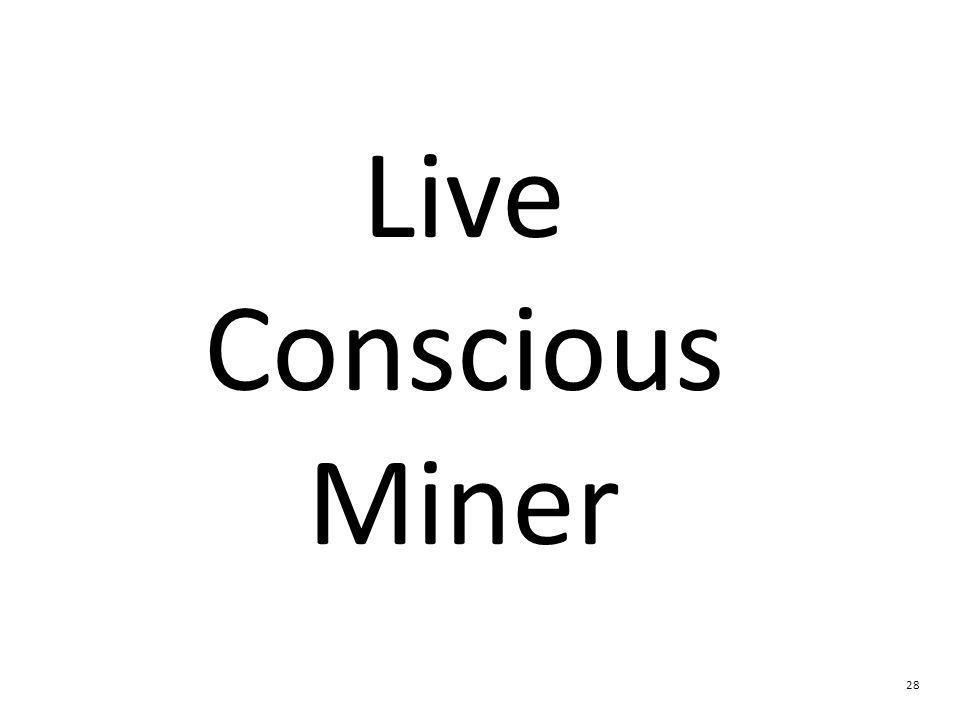 Live Conscious Miner 28