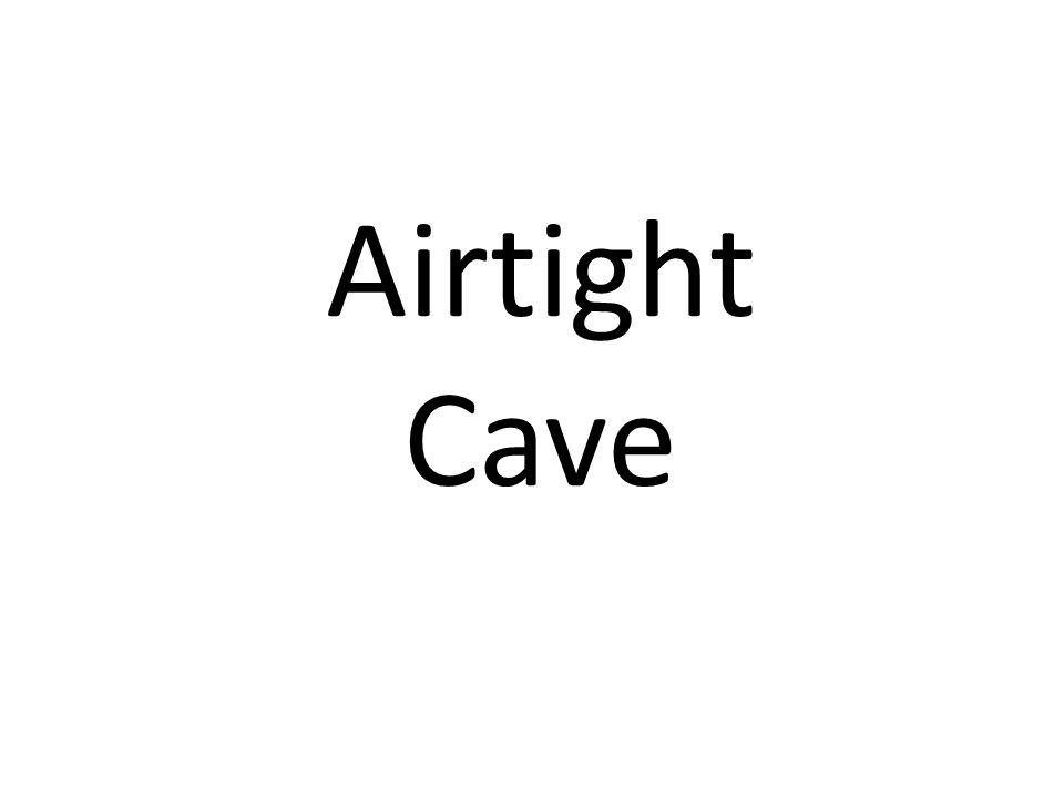 Airtight Cave