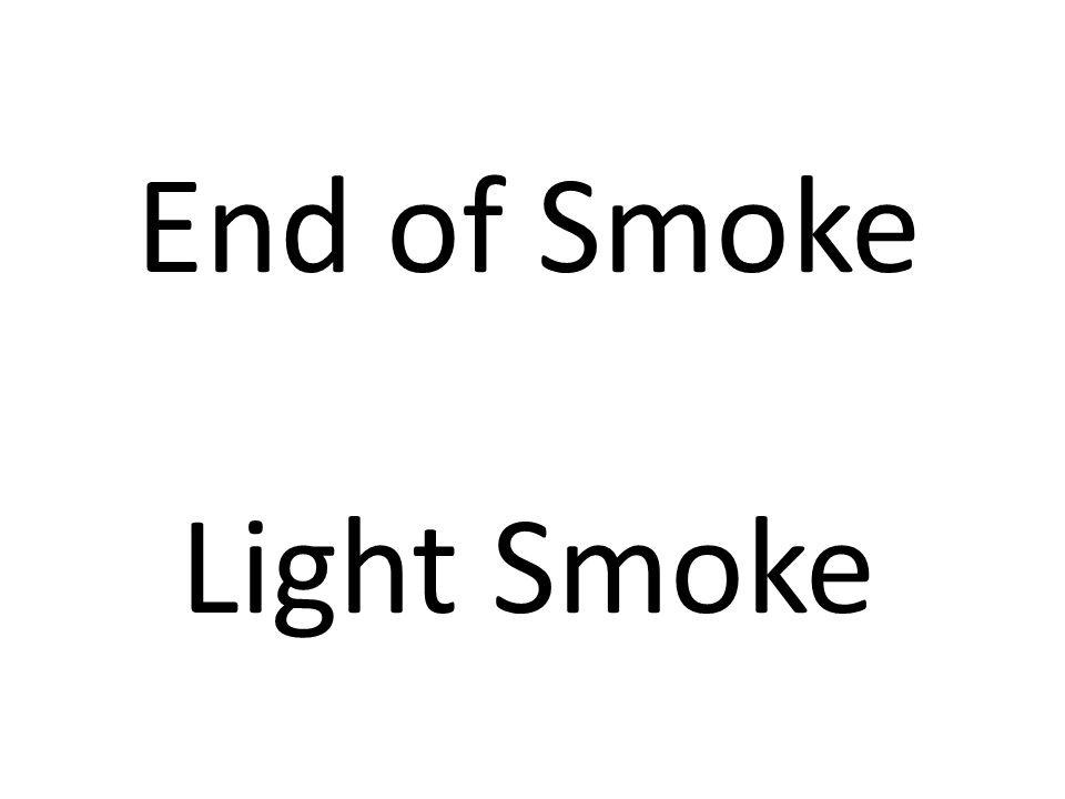 End of Smoke Light Smoke