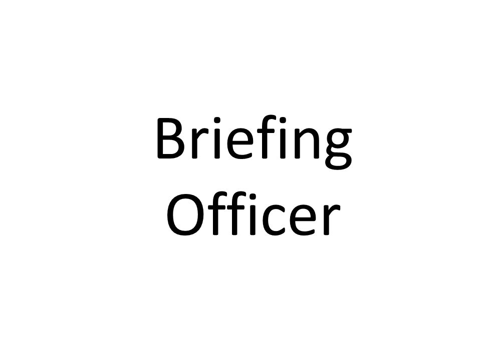 Briefing Officer