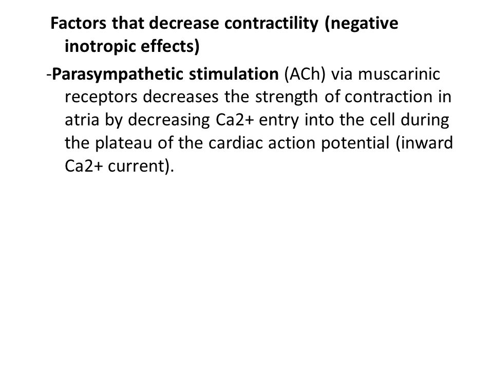 Factors that increase contractility (positive inotropic effects) a. Increased heart rate ‑ more action potentials per unit time ->Ca2 + entry into the