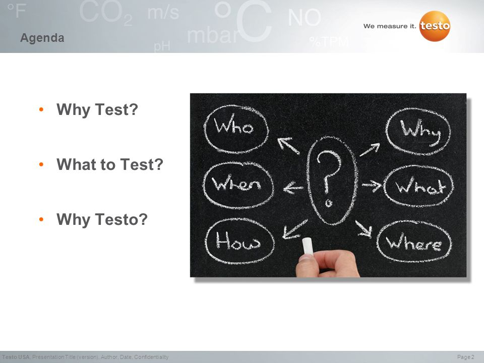Page 2Testo USA,Presentation Title (version), Author, Date, Confidentiality Agenda Why Test.