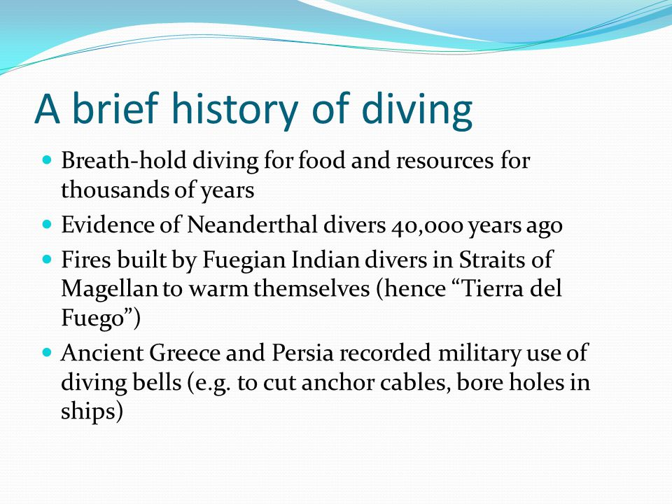 Compressed air diving Mid-1800's – first practical surface-supplied diving suit French engineers pioneer compressed air to keep underwater chambers dry for work on bridge footings 1943 – Cousteau and Gagnon invent SCUBA Presently has recreational, scientific commercial, and military applications Enhancements: rebreather systems, mixed gas diving