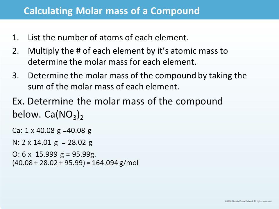 Molar Mass Practice Determine the Molar mass for the following compounds: H 3 PO 4 Al(NO 3 ) 3 P 2 O 5