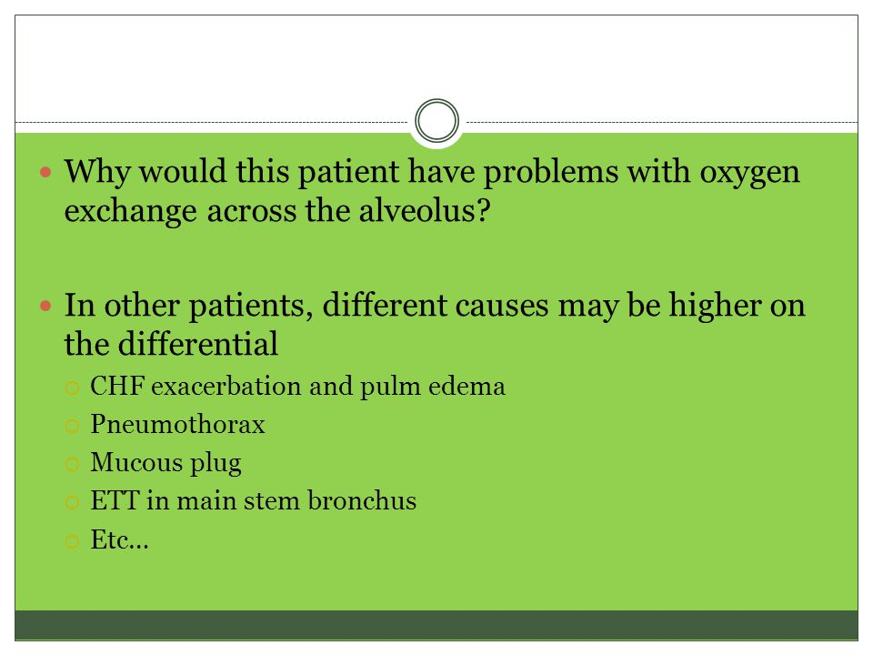 Why would this patient have problems with oxygen exchange across the alveolus.