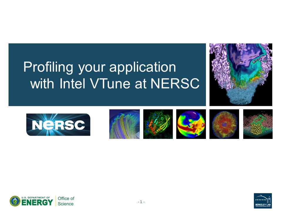 More resources At NERSC – On our debugging and profiling tools pages: http://www.nersc.gov/users/software/debugging-and- profiling/vtune/ http://www.nersc.gov/users/software/debugging-and- profiling/vtune/ – More details on how to run your analysis on both the Edison compute nodes and the Babbage Xeon Phis – Pointers to materials from previous NERSC trainings At Intel – Main documentation for 2015 version: https://software.intel.com/en-us/node/529213 https://software.intel.com/en-us/node/529213 – Detailed descriptions of the various experiment types – Pointers to tutorials on specific topics or platforms - 12 -