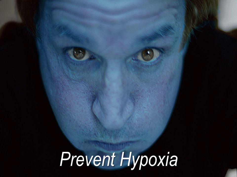 Prevent Hypoxia