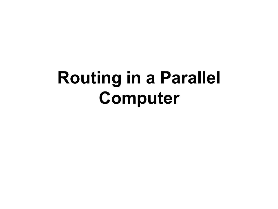 Routing in a Parallel Computer