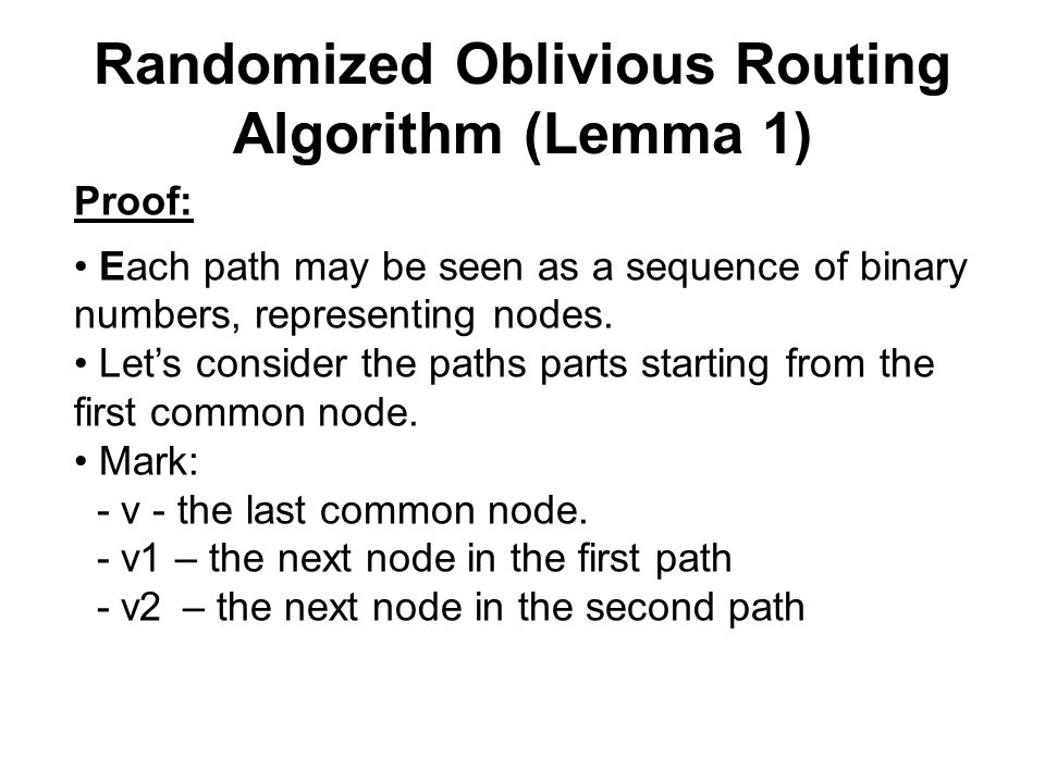 Randomized Oblivious Routing Algorithm (Lemma 1) Proof: Each path may be seen as a sequence of binary numbers, representing nodes. Let's consider the